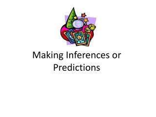 Making Inferences or Predictions