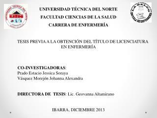UNIVERSIDAD TÉCNICA DEL NORTE FACULTAD CIENCIAS DE LA SALUD CARRERA DE ENFERMERÍA