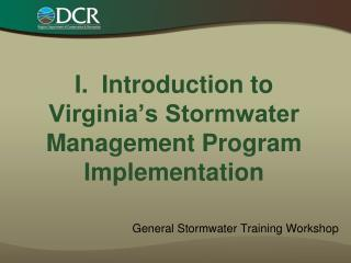 I.  Introduction to Virginia's Stormwater Management Program Implementation
