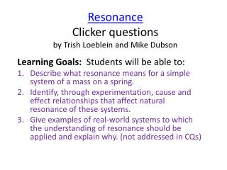 Resonance Clicker questions  by Trish Loeblein and Mike  Dubson
