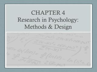 CHAPTER 4 Research in Psychology: Methods & Design