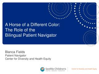 Blanca Fields Patient Navigator Center for Diversity and Health Equity