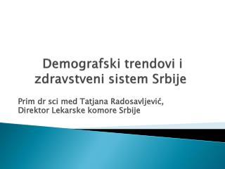 Demografski trendovi i zdravstveni sistem Srbije