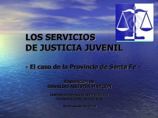 LOS SERVICIOS DE  JUSTICIA JUVENIL  - El  caso de la Provincia de Santa  Fe -
