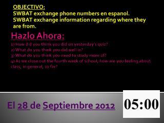 OBJECTIVO:  SWBAT  exchange phone numbers en  espanol .