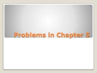 Problems in Chapter 5