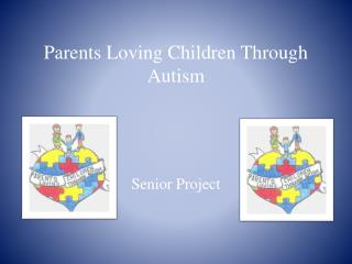 Parents Loving Children Through Autism