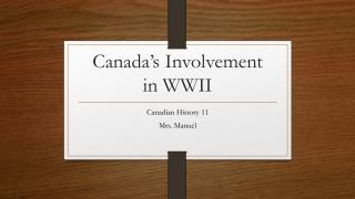 Canada's Involvement  in WWII
