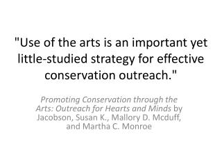 """Use of the arts is an important yet little-studied strategy for effective conservation outreach."""