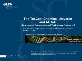 The ToxCast Chemical Universe and ACToR  Aggregated Computational Toxicology Resource