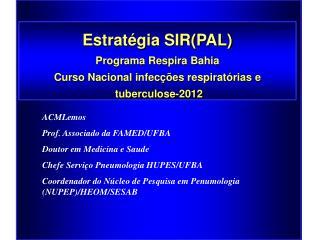 Estratégia SIR(PAL) Programa  Respira  Bahia Curso Nacional  infecções respiratórias  e