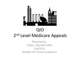 QIO 2 nd  Level Medicare Appeals