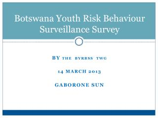 Botswana Youth Risk Behaviour Surveillance Survey
