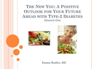 The New You: A Positive Outlook for Your Future Ahead with Type-2 Diabetes Session One