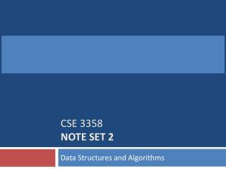 CSE 3358  Note Set  2