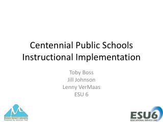 Centennial Public Schools Instructional Implementation