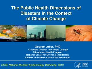 George Luber, PhD  Associate Director for Climate Change Climate and Health Program
