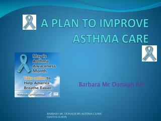 A PLAN TO IMPROVE ASTHMA CARE