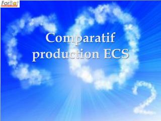 Comparatif  production ECS