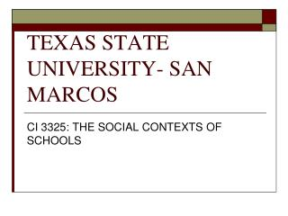TEXAS STATE UNIVERSITY- SAN MARCOS