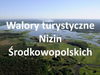 Walory turystyczne Nizin Środkowopolskich