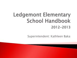 Ledgemont Elementary School Handbook  2012-2013
