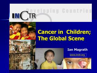 Cancer in  Children;  The Global Scene
