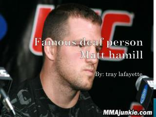 Famous deaf person Matt hamill