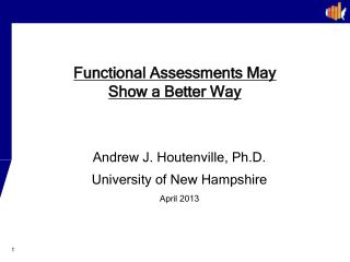 Functional  Assessments  M ay  Show  a  Better  W ay
