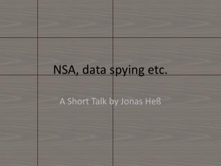 NSA, data spying etc.