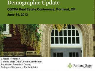 Demographic Update OSCPA Real Estate Conference, Portland, OR June 14, 2013