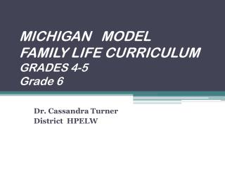 MICHIGAN   MODEL FAMILY LIFE CURRICULUM GRADES 4-5 Grade 6