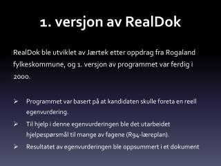 1. versjon av  RealDok