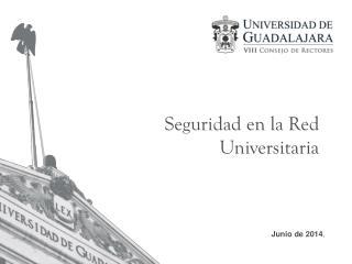 Seguridad en la Red  Universitaria