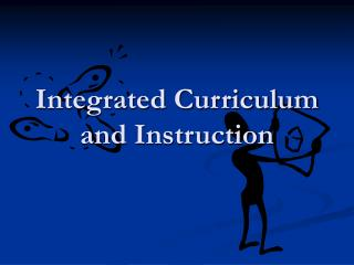 Integrated Curriculum and Instruction