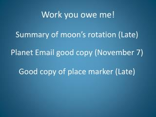 Work you owe me!