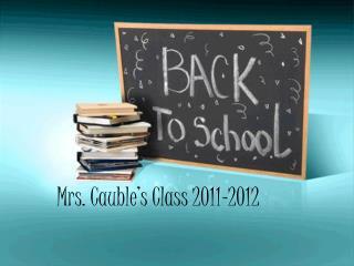 Mrs.  Cauble's  Class 2011-2012