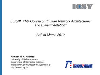 "EuroNF  PhD Course on ""Future Network Architectures and Experimentation"" 3rd  of March 2012"