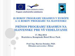 25 ROKOV PROGRAMU ERASMUS V EURÓPE A 15 ROKOV PROGRAMU NA SLOVENSKU