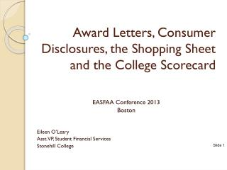 Award  Letters, Consumer Disclosures, the Shopping Sheet and the College Scorecard