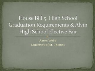 House Bill 5, High School Graduation Requirements & Alvin High School Elective Fair