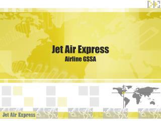 Jet Air Express Airline GSSA