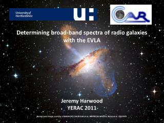 Determining broad-band spectra of radio galaxies with the EVLA