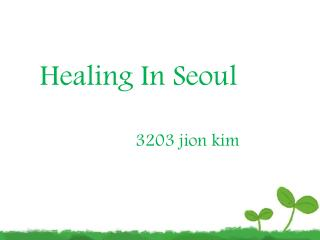 Healing In Seoul