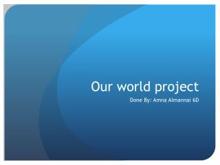 Our world project