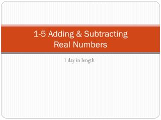 1-5 Adding & Subtracting Real  Numbers