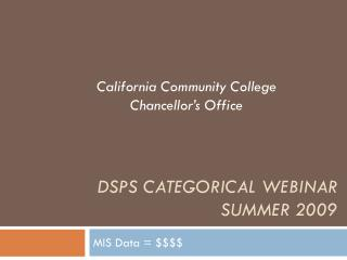 DSPS Categorical Webinar Summer 2009