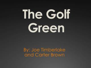 The Golf Green