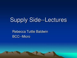 Supply Side--Lectures