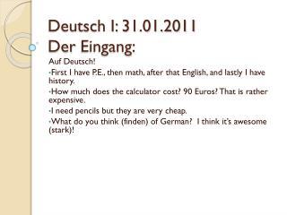 Deutsch I: 31.01.2011 Der Eingang :